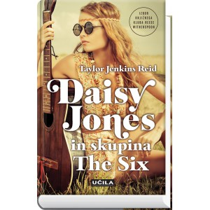 DAISY JONES IN SKUPINA THE SIX (Trda vezava)