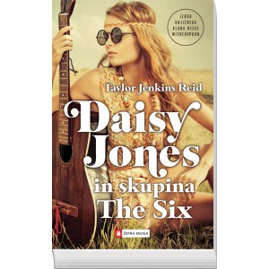 DAISY JONES IN SKUPINA THE SIX (Žepna knjiga)